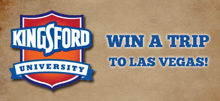 Win a trip to Kingsford® University